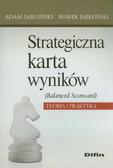 Jabłoński Adam, Jabłoński Marek - Strategiczna karta wyników Balanced Scorecard