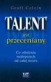 Colvin Geoff - Talent jest przeceniany. Co odróżnia najlepszych od całej reszty
