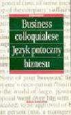 Hoszowska B. - Business colloquialese. Język potoczny biznesu
