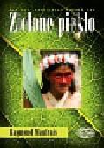 Maufrais Raymond - Zielone piekło. Śladami zaginionego podróżnika