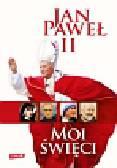 Jan Paweł II - Moi święci