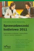 Sprawozdawczość budżetowa 2011 Sprawozdania budżetowe i sprawozdania z zakresu operacji finansowych.