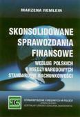 Remlein Marzena - Skonsolidowane sprawozdania finansowe według polskich i międzynarodowych standardów rachunkowości