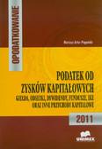 Pogoński Mariusz A. - Opodatkowanie. Podatek od zysków kapitałowych. Giełda, odsetki, dywidendy, fundusze, IKE oraz inne przychody kapitałowe- 2011