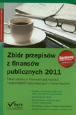 --- - Zbiór przepisów z finansów publicznych 2011 Tekst ustawy o finansach publicznych i rozporządzeń wykonawczych z komentarzem
