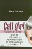 Godzwon Marta - Call girl i video seks chat - praca dla wyzwolonych seksualnie kobiet czy forma współczesnej prostytucji?