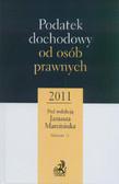 Marciniuk Janusz (red.) - Podatek dochodowy od osób prawnych 2011