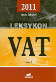 Zubrzycki Janusz - Leksykon VAT 2011. T. I,II+III