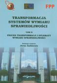 red. Jaskiernia Jerzy - Transformacje systemów wymiaru sprawiedliwości. Tom II. Proces transformacji i dylematy wymiaru sprawiedliwości