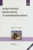 Marciniak Jarosław - Audyt funkcji personalnej w przedsiębiorstwie