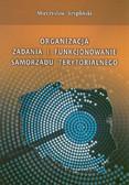 Szypliński Mieczysław - Organizacja, zadania i funkcjonowanie samorządu terytorialnego