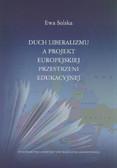 Solska Ewa - Duch liberalizmu a projekt europejskiej przestrzeni edukacyjnej