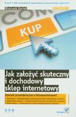 Kyciak Wojciech - Jak założyć skuteczny i dochodowy sklep internetowy