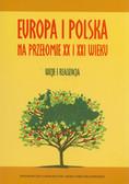 red. Marczewska-Rytko Maria - Europa i Polska na przełomie XX i XXI wieku. Wizje i realizacja