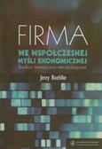 Boehlke Jerzy - Firma we współczesnej myśli ekonomicznej. Studium teoretyczno-metodologiczne
