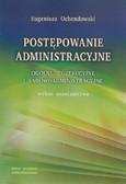 Ochendowski Eugeniusz - Postępowanie administracyjne-ogólne, egzekucyjne i sądowo administracyjne. Wybór orzecznictwa