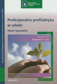 red. Gaś Zbigniew B. - Profesjonalna profilaktyka w szkole. Nowe wyzwania