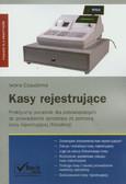 Czauderna Iwona - Kasy rejestrujące Praktyczny poradnik dla zobowiązanych do prowadzenia sprzedaży za pomocą kasy rejestrującej (fiskalnej)