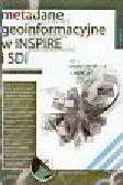 Litwin Leszek, Rossa Maciej - Metadane geoinformacyjne w INSPIRE i SDI + CD