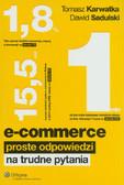 Karwatka Tomasz, Sadulski Dawid - E-commerce. Proste odpowiedzi na trudne pytania