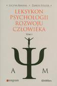 Bakiera Lucyna, Stelter Żaneta - Leksykon psychologii rozwoju człowieka Tom 1