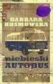 Kosmowska Barbara - Niebieski autobus