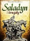 Solecki Piotr - Saladyn i krucjaty
