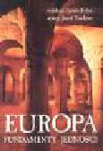 Dylus A. (red.) - Europa. Fundamenty jedności