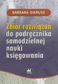 Gierusz Barbara - Zbiór rozwiązań do podręcznika samodzielnej nauki księgowania