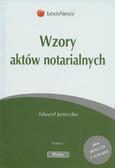 Janeczko Edward - Wzory aktów notarialnych