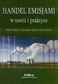 Baran Jolanta, Janik Agnieszka, Ryszko Adam - Handel emisjami w teorii i praktyce