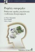 Tkaczyński Jan Wiktor, Świstak Marek, Sztorc Elżbieta - Projekty europejskie Praktyczne aspekty pozyskiwania i rozliczania dotacji unijnych