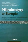 Mikrokredyty w Europie sposobem na pobudzenie przedsiębiorczości i walkę z wykluczeniem społecznym