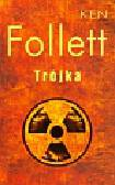 Follett Ken - Trójka