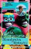 Pawlikowska Beata - Blondynka w Meksyku