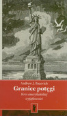 Bacevich Andrew J. - Granice potęgi. Kres amerykańskiej wyjątkowości