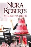 Roberts Nora - Miłość na deser