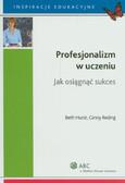 Hurst Beth, Reding Ginny - Profesjonalizm w uczeniu Jak osiągnąć sukces