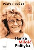 Bożyk Paweł - Hanka miłość polityka