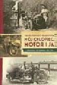 Korolec-Bujakowska Halina - Mój chłopiec motor i ja. Z druskiennik do Szanghaju 1934-1936