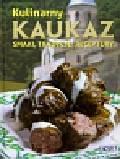 Kulinarny Kaukaz smaki tradycje receptury
