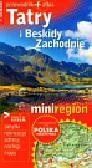 Tatry i Beskidy Zachodnie Przewodnik + atlas. Miniregion