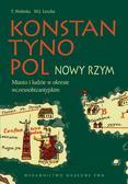 Konstantynopol Nowy Rzym. Miasto i ludzie w okresie wczesnobizantyjskim.