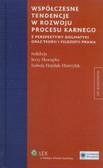 Hayduk-Hawrylak Izabela, Skorupka Jerzy - Współczesne tendencje w rozwoju procesu karnego z perspektywy dogmatyki oraz teorii i filozofii prawa