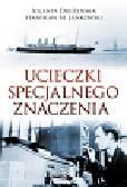 Drużyńska Jolanta, Jankowski Stanisław M. - Ucieczki specjalnego znaczenia