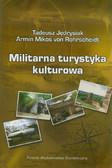 Jędrysiak Tadeusz, Rohrscheidt Armin Mikos - Militarna turystyka kulturowa