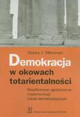 Olbromski Cezary J. - Demokracja w okowach totarientalności Współczesne ograniczenia implementacji zasad demokratycznych