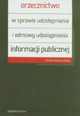 Sakowska-Baryła Marlena - Orzecznictwo w sprawie udostępniania i odmowy udostępnienia informacji publicznej