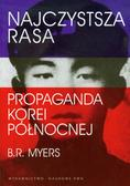 Myers Brian Reynolds - Najczystsza rasa Propaganda Korei Północnej