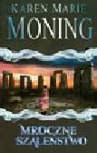 Moning Karen Marie - Mroczne szaleństwo
